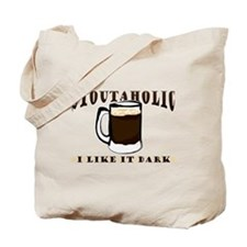 Stoutaholic - I Like It Dark Tote Bag
