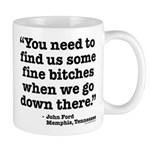 Find Us Some Fine Bitches Mug