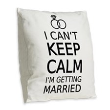 I cant keep calm, Im getting married Burlap Throw