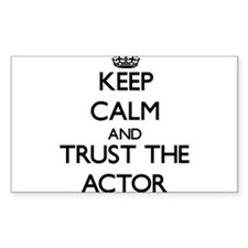 Keep Calm and Trust the Actor Decal