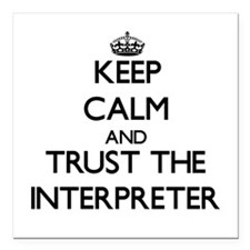 Keep Calm and Trust the Interpreter Square Car Mag