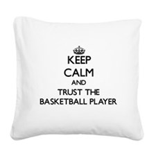 Keep Calm and Trust the Basketball Player Square C