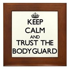 Keep Calm and Trust the Bodyguard Framed Tile