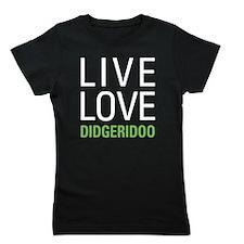 Live Love Didgeridoo Girl's Tee