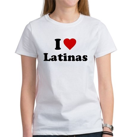 I Love [Heart] Latinas Womens T-Shirt