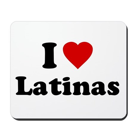 I Love [Heart] Latinas Mousepad