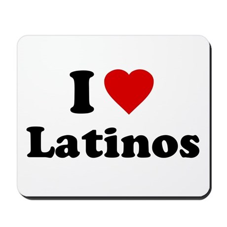 I Love [Heart] Latinos Mousepad