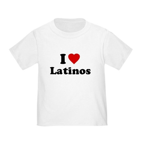 I Love [Heart] Latinos Toddler T-Shirt