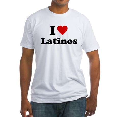 I Love [Heart] Latinos Fitted T-Shirt