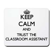 Keep Calm and Trust the Classroom Assistant Mousep
