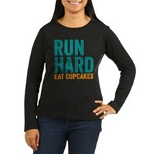 Run Hard Eat Cupcakes Long Sleeve T-Shirt