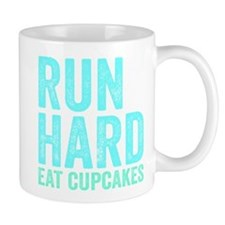 Run Hard Eat Cupcakes Mugs