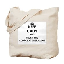 Keep Calm and Trust the Corporate Librarian Tote B