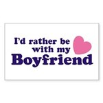 I'd Rather Be With My Boyfriend Sticker (Rectangul