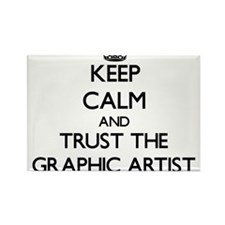 Keep Calm and Trust the Graphic Artist Magnets