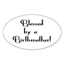 Blessed by Birthmother Oval Decal