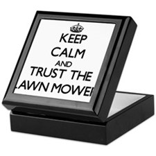 Keep Calm and Trust the Lawn Mower Keepsake Box