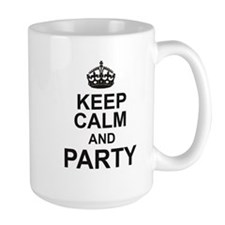 KEEP CALM and PARTY! Mugs
