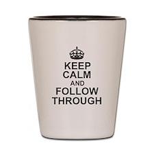 KEEP CALM and Follow Through Shot Glass