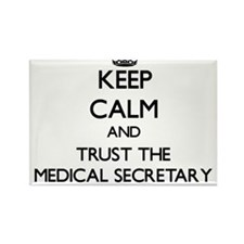 Keep Calm and Trust the Medical Secretary Magnets