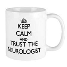 Keep Calm and Trust the Neurologist Mugs