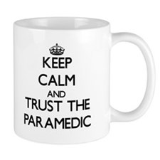 Keep Calm and Trust the Paramedic Mugs