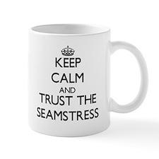 Keep Calm and Trust the Seamstress Mugs