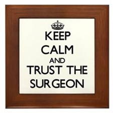 Keep Calm and Trust the Surgeon Framed Tile