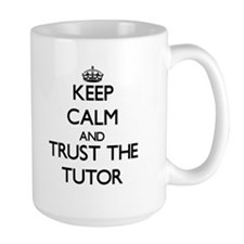 Keep Calm and Trust the Tutor Mugs