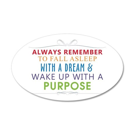 Wake Up With a Purpose 35x21 Oval Wall Decal
