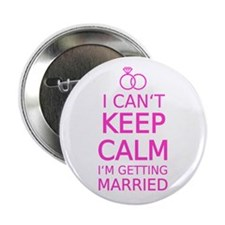 "I cant keep calm, Im getting married 2.25"" Button"