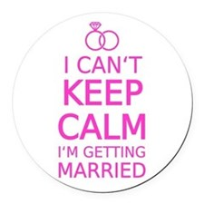 I cant keep calm, Im getting married Round Car Mag