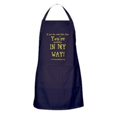 You're In My Way Apron (dark)