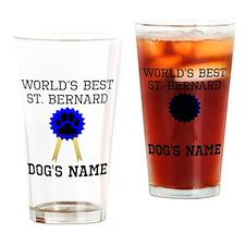 Worlds Best St. Bernard (Custom) Drinking Glass