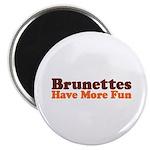Brunettes Have More Fun Magnet