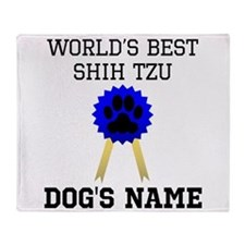 Worlds Best Shih Tzu (Custom) Throw Blanket