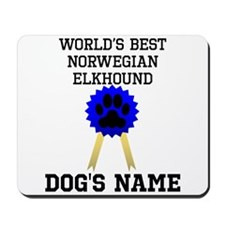 Worlds Best Norwegian Elkhound (Custom) Mousepad