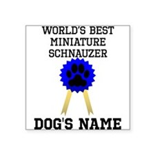 Worlds Best Miniature Schnauzer (Custom) Sticker