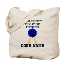 Worlds Best Miniature Pinscher (Custom) Tote Bag