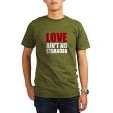 Love Aint No Stranger T-Shirt