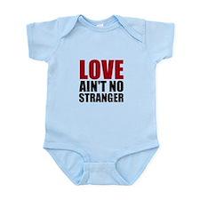 Love Aint No Stranger Infant Bodysuit