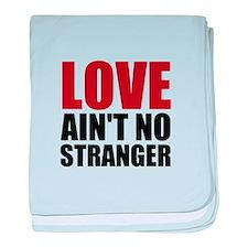 Love Aint No Stranger baby blanket