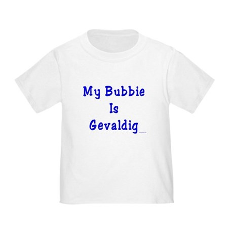 Gevaldig Bubbie Toddler T-Shirt
