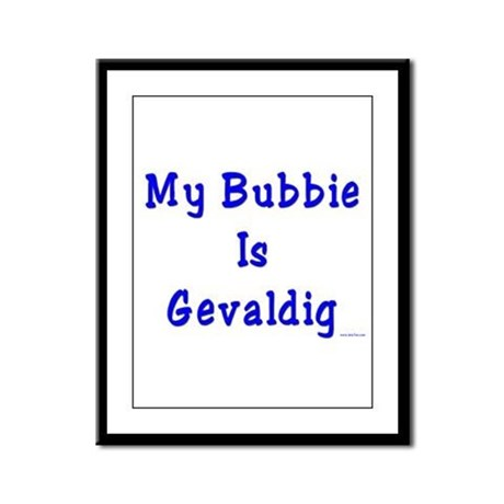 Gevaldig Bubbie Framed Panel Print
