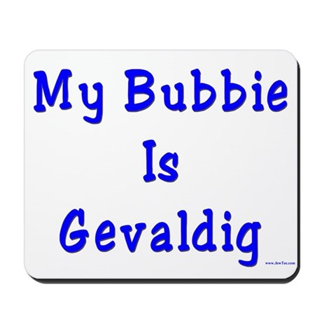 Gevaldig Bubbie Mousepad