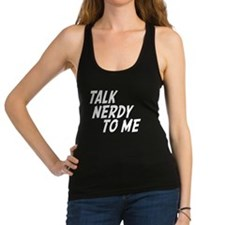 talk nerdy to me Racerback Tank Top