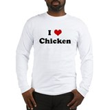 I Love Chicken Long Sleeve T-Shirt