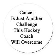 Cancer Is Just Another Challenge  Round Car Magnet