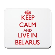 Keep Calm and live in Belarus Mousepad