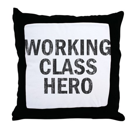 Working Class Hero Throw Pillow